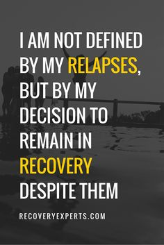 Addiction Recovery Quote: I am not defined by my relapse, but by my decision to remain in recovery despite them. Ed Recovery, Anorexia Recovery, Depression Recovery, Depression Relapse, Alcoholism Recovery, Sobriety Quotes, Relapse Quotes, Sober Quotes, Qoutes
