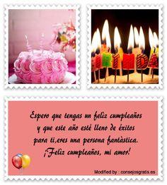 palabras de cumpleaños para mi enamorado,saludos de cumpleaños para mi enamorado: http://www.consejosgratis.es/bajar-lindos-mensajes-de-cumpleanos-para-mi-novia/