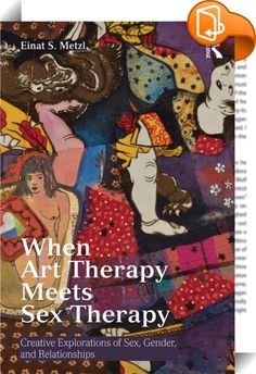 When Art Therapy Meets Sex Therapy    ::  Appropriate for both sex therapists and art therapists, <EM>When Art Therapy Meets Sex Therapy</EM> explores sexuality and gender through the use of art making, connecting relevant theories and research from both fields. It begins with a historical review of how explorations of anatomy, physiology, and sexual identity manifested in art making in different cultures and discusses why a clinician must take these spiritual, medical, and socioeconom...