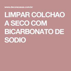 LIMPAR COLCHAO A SECO COM BICARBONATO DE SODIO