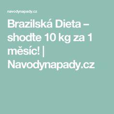 Brazilská Dieta – shoďte 10 kg za 1 měsíc! Detox, Finance, Health Fitness, Weight Loss, Sport, Deporte, Losing Weight, Sports, Economics