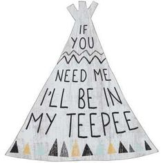 I'll Be In My Teepee Wall Plaque
