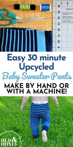 These EASY 10-minute upcycled sweater pants are so cute on your baby/toddler, and are an awesome way to repurpose an old sweater! Beginner-level instructions for sewing by hand or machine. Upcycled Sweater, Old Sweater, Baby Bloomers Pattern, Toddler Leggings, Baby Pants, Pants Pattern, Baby Sweaters, Baby Sewing, Craft Tutorials