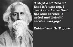 Rabindranath Tagore - Nobel prize for Geethanjali, from which a verse became India's National Anthem Work Motivational Quotes, Work Quotes, Life Quotes, Inspirational Quotes, Qoutes, Wisdom Quotes, Kahlil Gibran, Carl Jung, Tagore Quotes