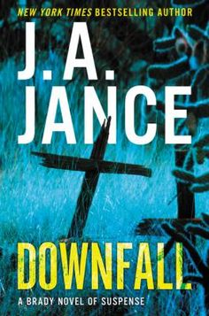 Downfall / J. A. Jance. Not available in Middleboro right now, but it is available at other SAILS libraries. Place your hold today!