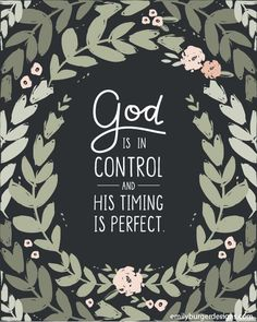 God is in control and His timing is perfect. Christian quotes on t-shirts, tank tops and art prints for women. You are loved. Emily Burger Designs is now Blue Chair Blessing. Bible Verses Quotes, Bible Scriptures, Faith Quotes, Bible Quotes For Women, Trust The Lord Quotes, Trusting God Quotes, Quotes Quotes, Encouraging Bible Verses, Forgiveness Quotes