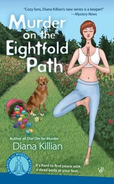 Murder on the Eightfold Path by Diana Killian, Click to Start Reading eBook,  The only yoga mystery series on the market.  While in her mother's garden, A.J. stumbles-literally-o