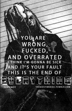 One of my favorite Slipknot songs! Music Love, Music Is Life, Love Songs, Rock Music, Slipknot Quotes, Slipknot Lyrics, Slipknot Corey Taylor, Music Heals, Heavy Metal Bands