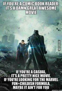 Totally true, everyone outside of comics just don't get it! Batman vs. Superman