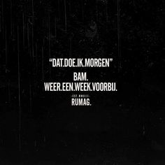 rumag Adhd Quotes, Respect Quotes, Hurt Quotes, Funny Quotes About Life, Life Quotes, Dutch Words, Dutch Quotes, Sarcastic Quotes, Just Smile