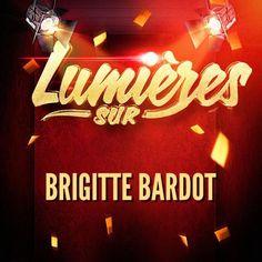 Lumières sur Brigitte Bardot - Brigitte Bardot
