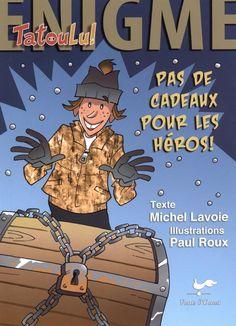 Chevaliers chevronnés, niveau 3 (10-12 ans) : Pas de cadeaux pour les héros! / texte, Michel Lavoie ; illustrations, Paul Roux.