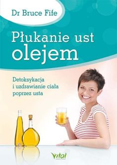Płukanie ust olejem Wisconsin, Detox, Soap, Personal Care, Therapy, Self Care, Personal Hygiene, Soaps