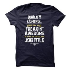 Quality Control - This awesome Tee is designed specific for you. 145 shirts were sold in the original campaign.  You have 100% Money back guarantee.  Printed in US.  Secure checkout!    If you dont like this , you can SEARCH for another design, or a Cool T-shirt with your NAME or your AGE on it.