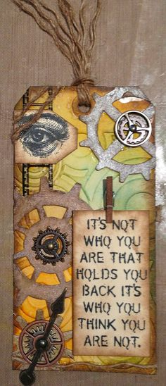 Scrapping On The Edge: 12 Tags of 2013 - Tim Holtz  Love the saying on this tag
