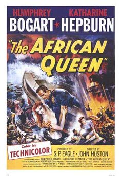 The African Queen -- Hepburn & Bogey -- It simply doesn't get any better Mr. Olnutt