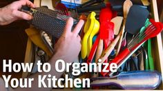 Quick and Easy Ways to Organize Your Kitchen.