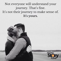 It seems that very few people will truly understand your adoption journey. Your story is uniquely yours. Embrace it!