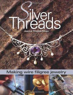 Silver Threads Making Wire Filigree Jewelry Book | Jeanne Rhodes-Moen NEW PB GBS