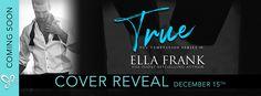 Lelyana's Book Blog: COVER REVEAL : TRUE BY ELLA FRANK