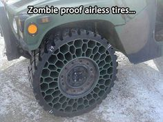 """Zombie Proof Tires"" - just in case ~;^)>"