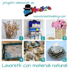Kreattivablog: 18 lavoretti realizzati con materiali naturali