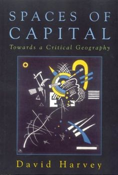 Library Genesis: David Harvey - Spaces of Capital: Towards a Critical Geography