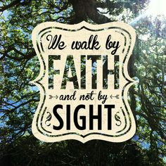 We walk by faith not by sight quotes faith bible christian scriptures religion religion quotes religious quotes religion quote Scripture Quotes, Faith Quotes, Words Quotes, Sayings, Sight Quotes, Scriptures, Religious Quotes, Spiritual Quotes, Spiritual Growth
