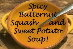 Spicy Butternut Squash and Sweet Potato Soup!