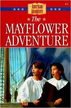 The Mayflower Adventure (The American Adventure Series #1): Colleen L. Reece: 9781577480594: Amazon.com: Books