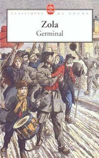 """"""" Roman de la lutte des classes, Germinal, en ayant soulevé des thèmes sensibles, comme la """"question sociale"""", est devenu le symbole du roman politique dans la littérature française. Puissant, poignant, émouvant... Germinal a marqué des générations de lecteurs et de militants. De plus, grâce à sa véracité (Emile Zola s'est documenté dans les mines), il se veut également être un document important sur les rebellions et l'arrivée du marxisme en France."""" - Resume"""