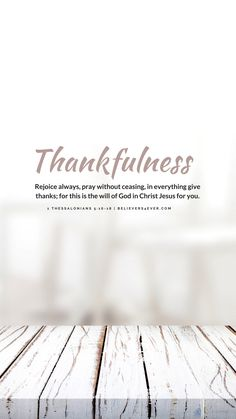 Thankfulness mobile wallpaper. Rejoice always, pray without ceasing, in everything give thanks; for this is the will of God in Christ #Jesus for you. 1 THESSALONIANS 5:16-18. Free #Mobile #wallpaper background. #quotes #bible #iphone #android Download Free Mobile Wallpaper for your Android and iPhone. Samsung Note 8 wallpaper and Iphone x