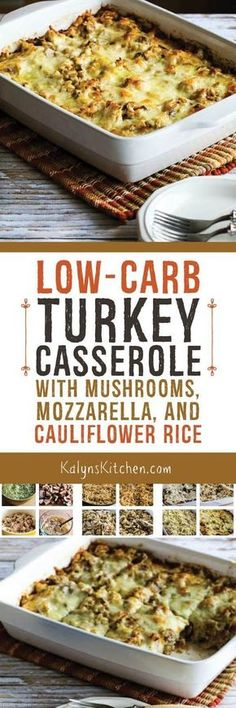 This Low-Carb and Gluten-Free Turkey Casserole with Mushrooms, Mozzarella, and Cauliflower Rice is THE BEST thing to make with leftover turkey, or make with chicken if you don't have any turkey! [found on http://KalynsKitchen.com]