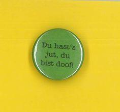 Button - Du hasts jut...- grün von MAD IN BERLIN auf DaWanda.com