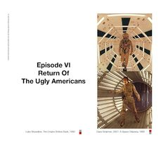 Below are the slides for the third part of a three-part, art history lecture on Star Wars and American Cold War Modernism I gave. Ugly Americans, Episode Iv, Star Wars Film, Ap Art, Graphic Design Branding, 8 Bit, Cold War, Modernism, Being Ugly
