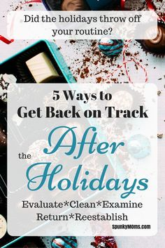 Holidays have a way of messing with our schedules. Here are 5 ways to get back on track after the holidays.