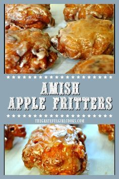 Amish Apple Fritters are delicious fried doughnuts, made easily from scratch with a simple batter and fresh apple chunks, cinnamon, and a sweet glaze. / The Grateful Girl Cooks! Amish Recipes, Dutch Recipes, Donut Recipes, Apple Recipes, Baking Recipes, Cherry Recipes, Apple Desserts, Russian Recipes, Bean Recipes