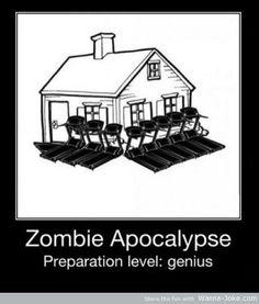 YES! zombie apocalypse prep level genius