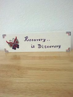 recovery is discovery so discover something new and beautiful about yourself today