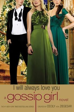 I Will Always Love You (Book 12) by Cecily von Ziegesar - the Gossip Girl series was the No. 22 most banned and challenged title 2000-2009