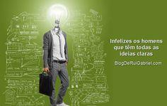 O que me leva à #grandeza não são as #ideiasclaras, e sim a #intuição, por vezes contra todas as #evidências. http://r.linkincrivel.com/blog-ideias-claras  #objetivos #estratégias #planodetalhado #estarseguro #odesconhecido #opiniões #frasespoderosas #blogderuigabriel #frases #quotes