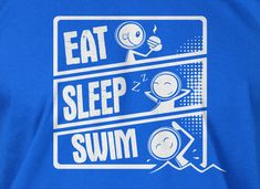swimming t-shirt swim team Eat sleep swim t-shirt Gifts for Dad Screen Printed T-Shirt Tee Shirt T Shirt Mens Ladies Womens Youth Kids