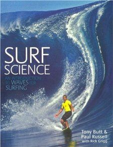 Surf Science: An Introduction To Waves For Surfing by Tony Butt. $30.60. Publisher: Univ of Hawaii Pr; 2nd edition (July 30, 2004). Author: Tony Butt. Publication: July 30, 2004