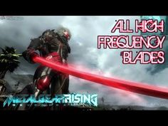 Metal Gear Rising: Revengeance - All High-Frequency Blades (Armor Breaker, Fox Blade, Wooden Sword, Long Sword, etc)