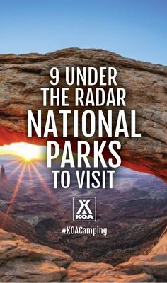 9 Under the Radar National Parks to Visit Near KOA Campgrounds