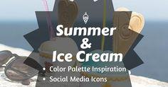 Blog Design: Καλοκαίρι και Παγωτό [Χρωματική παλέτα & Εικονίδια για τα κοινωνικά δίκτυα] - Freebies http://ift.tt/1U20CRe