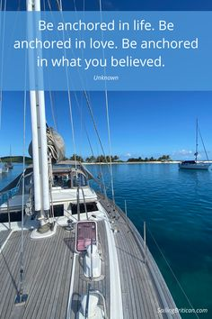 Be anchored in life. Be anchored in love. Be anchored in what you believed. #yachting #sailing