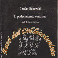 EL PADECIMIENTO CONTINUO, CHARLES BUKOWSKI, COLECCION VISOR DE POESIA N. 768, 2010