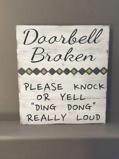 Doorbell broken, entry door, front door sign, welcome sign