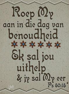 """Teks - Ps 50:15 """"Roep My aan in die dag van jou benoudheid"""" #gebed  **By__[↳₥¢↰]#Emsie**"""